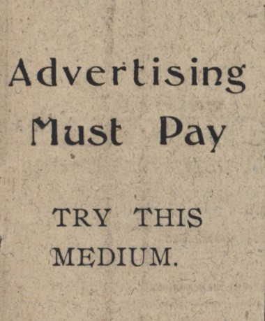'Advertising Must Pay. TRY THIS MEDIUM' (1914).